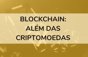 Novos usos para a tecnologia Blockchain