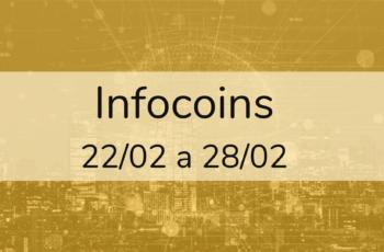 Infocoins: a semana no universo das criptomoedas |  22/02 a 28/02