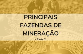 Principais fazendas de mineração Bitcoin – parte 2